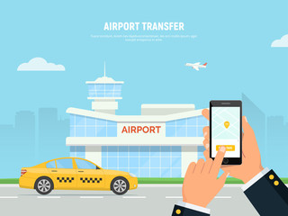 Person holding phone with taxi service application. Airport terminal, yellow taxi car and a plane taking off on the background a city skyline. Transfer airport. Vector flat design illustration.
