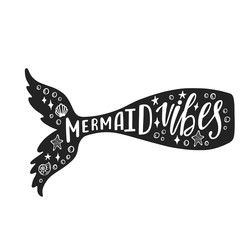 Mermaid vibes. Hand drawn inspiration quote about summer with mermaid's tail. Typography design for print, poster, invitation, t-shirt. Vector illustration