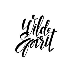 Wild spirit hand drawn lettering vector illustration