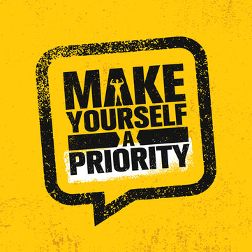Make Yourself A Priority. Workout and Fitness Gym Strong Design Element Concept. Sport Motivation Quote. Rough Vector