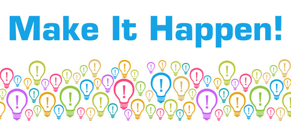 Make It Happen Colorful Bulbs With Text