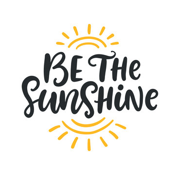 Be the sunshine. Summer modern calligraphy quote