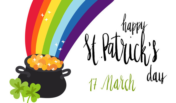 Happy St Patrick's Day celebration card template. Flat illustration of pot of gold under rainbow with clover leaf Isolated on white. Hand written brush lettering.