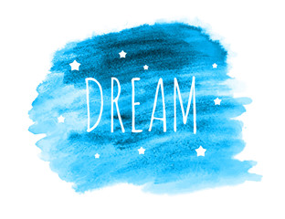 Dream Word with Stars on Hand Drawn Watercolor Brush Paint Background. Vector Illustration