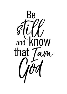 Be still and know that I am God. Vector Bible quote