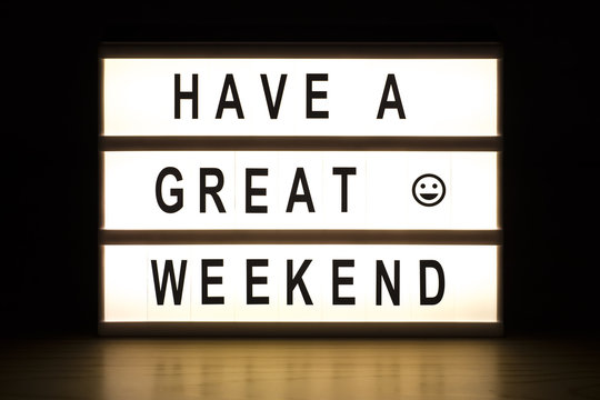Have a great weekend light box sign