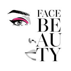 Glamour fashion beauty woman face illustration with fashion inscription face beauty. Half of female face with one eye and make-up of pink color in watercolor style. Vector watercolor illustration.