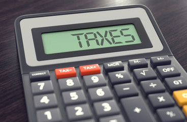 Calculator with the word TAXES on the display. Tax calculation concept. 3D rendering