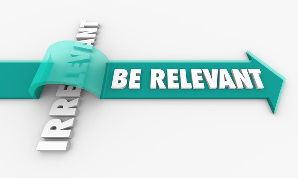 Be Relevant Vs Irrelevant Arrow Over Word 3d Illustration
