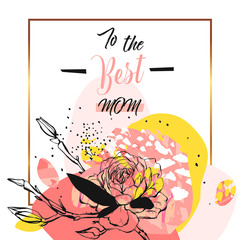 Hand drawn vector abstract floral collage with To the best mom calligraphy quote,flowers and golden frame.Feminine design for card,invitation,save the date.Happy Mothers Day concept