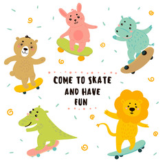 Animal teen skaters. Funny cartoon baby lion, crocodile, bear, bunny, rabbit, hippo are skateboarding. Come to skate and have fun text. Sport activity with wooden board. Vector flat illustration