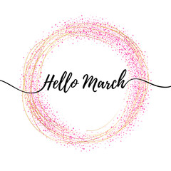 Hello march inspirational illustration. Spring background.