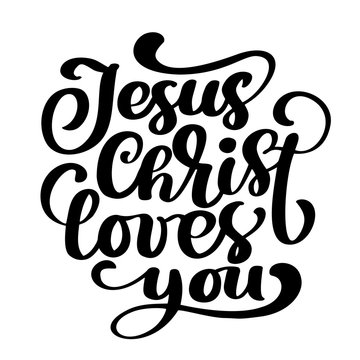 Hand drawn Jesus Christ loves you text on white background. Calligraphy lettering Vector illustration