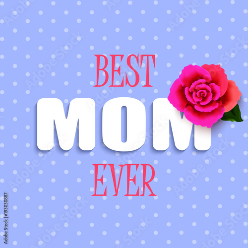 Happy Motheru0027s Day Layout Design With Rose On Blue Background. Vector  Illustration. Best Mom