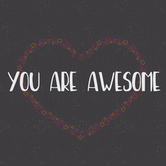 You are awesome Card, lovely illustration, template for greeting card, invitation, poster