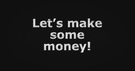 Let's make some money! word on grey background.
