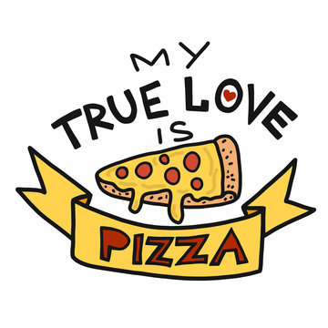 My true love is pizza vector illustration doodle style