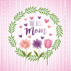 the best mom wreath leaves flowers decoration glowing striped background vector illustration