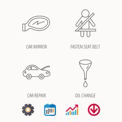 Car mirror repair, oil change and seat belt.