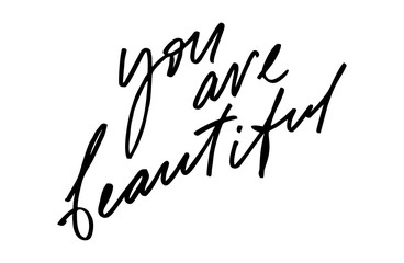You are beautiful. Modern calligraphy. Handwritten text. Inspirational quote. Isolated