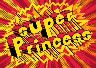 Super Princess - Comic book style phrase on abstract background.