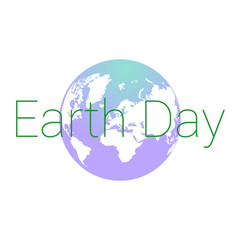 Earth Day. Image of the planet earth and the inscription. The concept. Vector illustration.