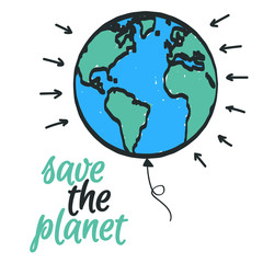 Save the planet ecological poster. Vector illustration hand drawn earth.