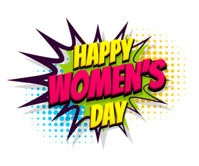 8 march happy women's day, international holiday. Comic text speech bubble halftone effect. Comics book cartoon balloon. Pop art chat wow text box cloud. Greeting sticker label woman's day.