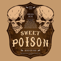 """""""Sweet poison"""" rum label with drawn skulls."""