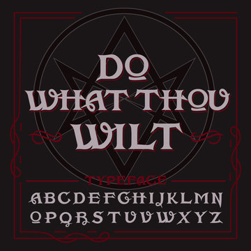 """Occult typeface in retro style with vintage elements, thelema hexagram on background and """"Do what thou wilt"""" quote."""