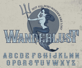 """""""Wanderlust"""" - typeface poster with mermaid mascot. Vector hand crafted font in vintage style with mermaid illustration on grunge background."""