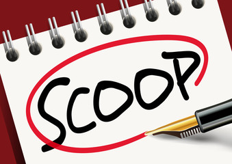scoop - information - info - nouvelle - renseignement - annonce - stylo - enquête - révélation