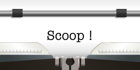 scoop - information - info - renseignement - enquête - machine à écrire - révélation