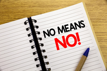 Word, writing No Means No. Business concept for Stop Anti Rape Slogan written on notepad with copy space on old wood wooden background with pen marker
