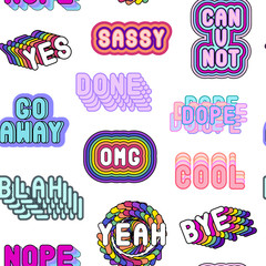 "Seamless pattern with sassy colorful phrases, words: ""Yes"", ""Go away"", ""Sassy"", ""OMG"", ""Nope"", ""Dope"", etc. on white background. Slang acronyms and abbreviations. 80s-90s comic style."