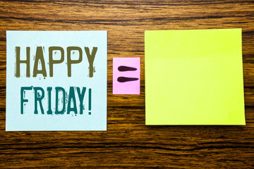 Word, writing Happy Friday . Business concept for Weekend Welcoming written on sticky note paper on wooden background. Equation mathematical sign for your space