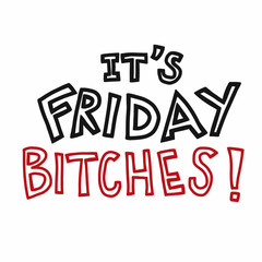 It's Friday bitches! word vector illustration