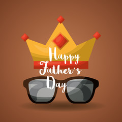 happy fathers day card with crown and glasses celebration vector illustration