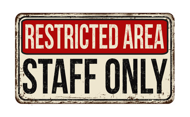 Restricted area staff only vintage rusty metal sign Wall mural