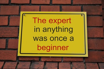 Obraz The expert in anything was once a beginner - fototapety do salonu
