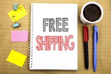 Word, writing Free Shipping. Business concept for Delivery For Transport Written on notepad note paper background with space office view with pencil marker coffee