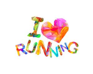 I love running. Triangular letters