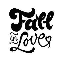 Fall in Love lettering. Brush pen hand drawn calligraphy. Black on white. Valentines day