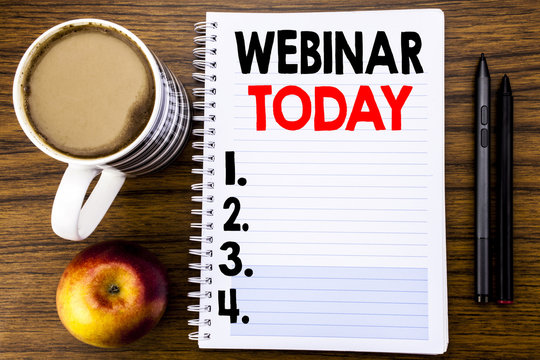 Handwritten text showing Webinar Today. Business concept for Online Education Event written on notepad note paper on the wood structure background background.