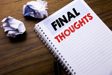 Writing text showing Final Thoughts. Business concept for Conclusion Summary Text written on notebook notepad note paper on the wooden background with folded paper meaning thinking for idea