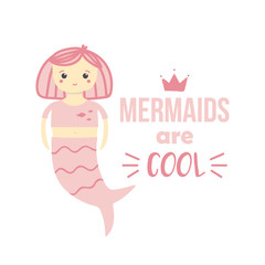 Cute cartoon little mermaid or girl in mermaid costume with motivation quote. T-shirt or mug print with mermaid.