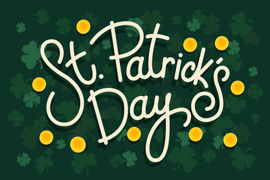Lettering Saint Patricks Day day with gold coins and leaves of clover on dark background. Design concept for poster, invitation, greeting card, party, restaurant and bar menu. Vector illustration.