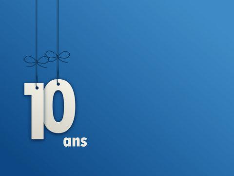 JOYEUX ANNIVERSAIRE 10 ANS