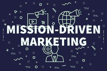 Conceptual business illustration with the words mission-driven marketing