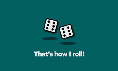 That's How I Roll Lucky Dice Quote Illustration in Flat Style